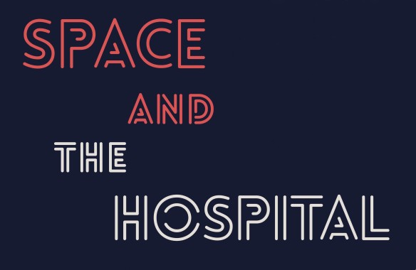 Space and the hospital